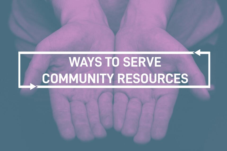 Ways to Serve & Community Resources